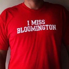 I MISS BLOOMINGTON tee by I MISS MY COLLEGE. Pay homage to the iconic college towns that helped shape our young collegiate minds! www.imissmycollege.com