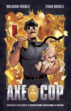"""Collects the webcomic ""Axe Cop,"" written by five-year-old Malachai Nicolle and illustrated by his older brother Ethan, in which the hero fights alongside Dinosaur Soldier, Flute Cop, Ghost Cop, and other unique police officers in a variety of crime-fighting adventures."""