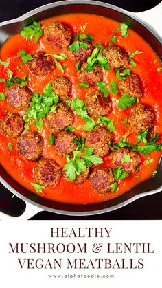 Healthy Mushroom & Lentil Vegan Meatballs - - These Lentil & mushroom vegan meatballs are served in a simple tomato sauce and are dairy-free, gluten-free, healthy and absolutely delicious served with spaghetti, in a sub, and a variety of other dishes. Healthy Food Recipes, Vegan Dinner Recipes, Vegan Foods, Vegan Dishes, Vegetarian Meals, Whole Food Recipes, Cooking Recipes, Vegan Recipes Videos, Dishes Recipes