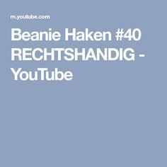 Beanie Haken #40 RECHTSHANDIG - YouTube