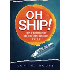 #Book Review of #OhShip from #ReadersFavorite - https://readersfavorite.com/book-review/oh-ship  Reviewed by Ryan Jordan for Readers' Favorite  Oh, Ship! Tales of a Cruising Chick and Other Travel Adventures by Lori A. Moore is a compilation of short stories about various things the author has seen and experienced in her life as a world traveler. Near the end of the book is a list of countries she has visited, including all fifty states, and it is clear that she is wel...