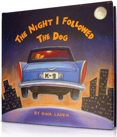 The Night I Followed the Dog, Written by: Nina Laden | Read by: Amanda Bynes. http://www.storylineonline.net/the-night-i-followed-the-dog/
