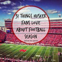 Husker Season! 31 Things Husker Fans Love About Football Season!