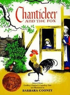 """""""Chanticleer and the Fox"""" - Barbara Cooney  (1958, Picture Books)"""