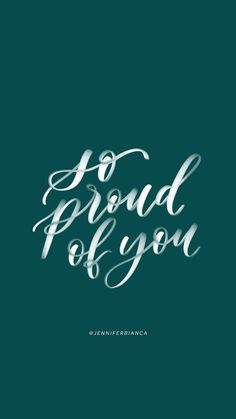 so proud of you Quotes For Him, Be Yourself Quotes, Me Quotes, So Proud Of You Quotes, Retirement Wishes, Team Motivation, Wish You Well, Teacher Stickers, Hand Lettering Quotes
