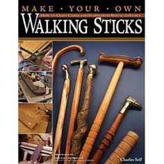 Make Your Own Walking Sticks by Charles R. Self, Author, Charles R. Self - Walking Stick Carving Books sold at Highland Woodworking. Wood Turning Lathe, Wood Turning Projects, Wood Lathe, Woodworking Shop, Woodworking Plans, Woodworking Projects, Woodworking Furniture, Japanese Woodworking Tools, Highland Woodworking