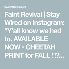 """Faint Revival   Stay Wired on Instagram: """"Y'all know we had to. AVAILABLE NOW • CHEETAH PRINT for FALL ‼️Truth Tie™️"""""""