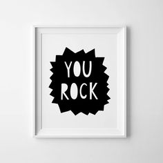 You rock, nursery printable, wall art, black and white, inspirational quote for kids room decor, affiche scandinave, typography poster