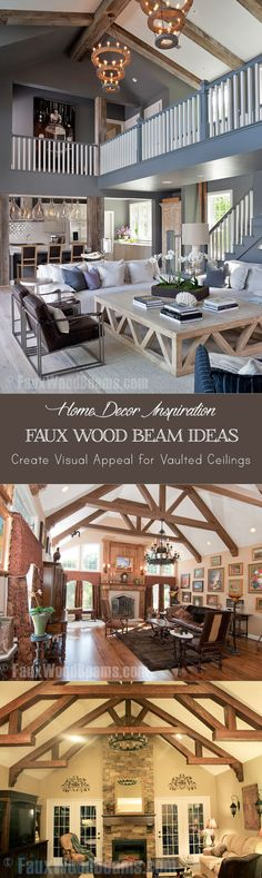 Faux wood beam ideas and inspiration. Great collection of ideas for vaulted ceilings (two story rooms).