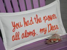 You had the power all along my dear pillow 14x20 by crabbychris, $38.00