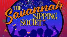 KATHLEEN'S PLACE TO RELECT : THE SAVANNAH SIPPING SOCIETY JULY 1 AT FIRST AVENU...