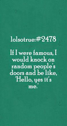 I would! Hahha