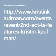 http://www.kristinkaufman.com/events/event/2nd-act-tv-features-kristin-kaufman/
