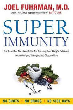 Super Immunity, Dr. Joel Fuhrman