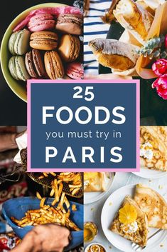 [orginial_title] – Wanderlust Crew The Best Food in Paris 25 Foods You HAVE to Try in Paris. Discover what to eat in Paris! Paris Travel Guide, Europe Travel Tips, European Travel, Europe Destinations, Travel Hacks, Asia Travel, Japan Travel, Budget Travel, Travel Route