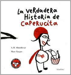 La verdadera historia de Caperucita. Antonio Rodríguez Almodovar. Kalandraka, 2004