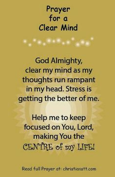 Prayer for a clear mind<< As cheesy and awful as this looks, it's still true and I still freakin need it, gosh darn