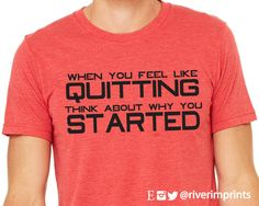 When You Feel Like Quitting, short sleeve tee shirt, graphic t-shirt