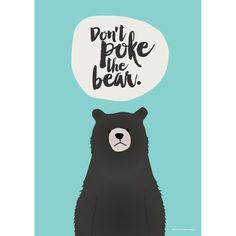 Don't poke the bear print (various colours)