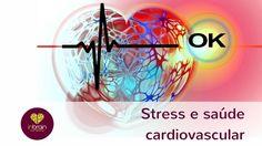 Qual a ligação entre stress e saúde cardiovascular?
