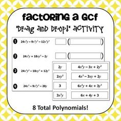 """Factoring a GCF """"Drag and Drop"""" Activity! Students work together to factor polynomials by determining the greatest common factor. They sort and place the factors on their activity sheet. Or, this can be used as a cut and paste activity."""