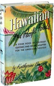 """""""Hawaiin and Pacific Foods"""" by Katherine Bazore. This book has authentic island foods and talks about the culture of each island and ethnic groups that inhabit them. Many people  have enjoyed this book for years. If you are looking for authentic Island recipes, then this book is for you."""