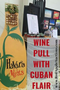 Here's a unique wine pull display with Cuban flair for a wine auction fundraiser. This wine pull sign is an item you can reuse for years to come. Wine Pull, Wine Auctions, Auction Items, Red Apple, Non Profit, Cuban, Reuse, Fundraising, Deck