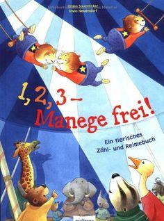 1,2,3 - Manege frei!: Ein tierisches Zähl- und Reimebuch von Ulrike Sauerhöfer http://www.amazon.de/dp/348022766X/ref=cm_sw_r_pi_dp_4zISvb0VHEA4B