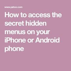 How to access the secret hidden menus on your iPhone or Android phone #iphonesecrets