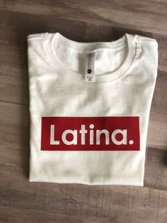 Latina T-Shirt - Cool Shirts - Ideas of Cool Shirts - Excited to share this item from my shop: Latina T-Shirt Cute Shirt Designs, Shirt Print Design, Creative T Shirt Design, T Shirts With Sayings, Mom Shirts, T Shirts For Women, 30th Birthday Ideas For Women, Beau T-shirt, T Shirt Vintage