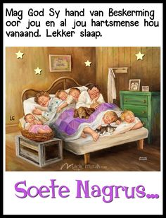 Lekker Dag, Good Night Blessings, Goeie Nag, Good Night Quotes, Sleep Tight, Morning Greeting, Toddler Bed, Home Decor, Afrikaanse Quotes