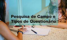 O que é pesquisa de campo? Quais os tipos de questionários de uma pesquisa de campo em um TCC? Colleges