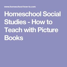 Homeschool Social Studies - How to Teach with Picture Books