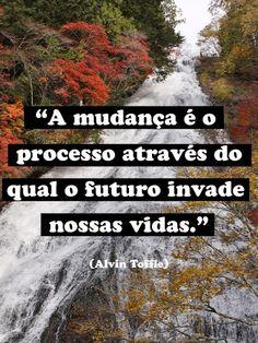 A mudança é o processo ...