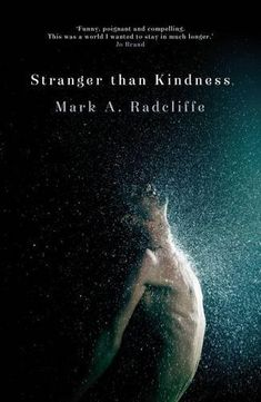 Stranger than Kindness. Mark A Radcliffe. A book about a psychiatric nurse and his time working in a mental hospital.