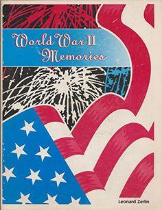 World War II memories by Leonard Zerlin | http://www.amazon.com/gp/offer-listing/0965352005/ref=dp_olp_collectible_mbc?ie=UTF8&condition=collectible&m=A1LDGCFSQX13YL