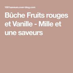 Bûche Fruits rouges et Vanille - Mille et une saveurs