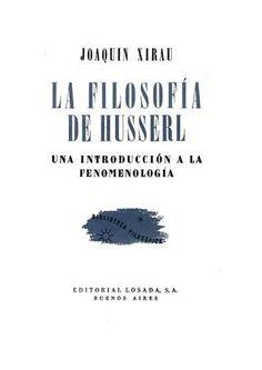 Xirau joaquin la filosofía de husserl una introduccion a la fenomenologia