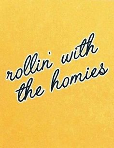 Typography and font ideas and inspiration. Love this yellow rollin' with the… Typography and font ideas and inspiration. Love this yellow rollin' with the homies poster design. Cute Quotes, Words Quotes, Sayings, 90s Quotes, Clueless Quotes, Retro Quotes, Quirky Quotes, Ig Captions, Simple Captions
