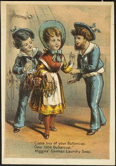 """Come buy of your Buttercup. Dear little Buttercup."" Higgins' German Laundry Soap"
