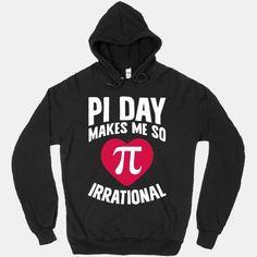 Pi Day Makes Me So Irrational #nerdy #pi #math #puns #piday