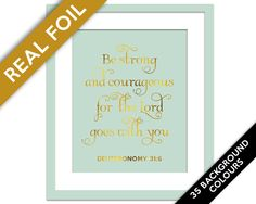 Be Strong & Courageous For the Lord Goes With You - Gold Foil Print - Inspirational Art - Deuteronomy 31:6 - Gold Nursery Art - Biblical Art by BoutiqueLumiere on Etsy