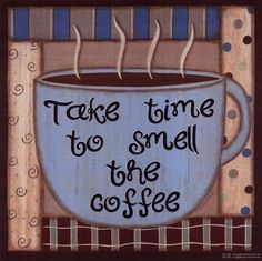Take Time To Smell The Coffee Art Print by Sue Allemand at Urban Loft Art