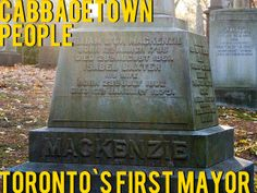 """PEOPLE: Toronto Necropolis is the final resting place of Toronto's first mayor, William Lyon Mackenzie. William began his career as a journalist and was eventually elected as the very first mayor during the same month that the township of York officially changed it's name to """"Toronto"""". March 1834 was a big month for our little city and its mayor."""