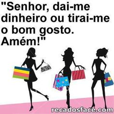 Senhor, dai-me dinheiro... Portuguese Phrases, Comedy, Funny Quotes, Lol, Words, Memes, Chic, Pink, Beauty