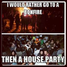 bonfire and backwoods instead of suburbs cause you hardly ever get caught/have the police called lol