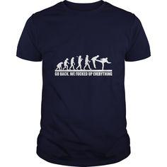 Go Back we fucked up everything, Funny Evolution Custom Tshirt, from monkeys to Human evolve