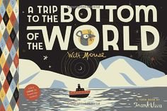 A Trip to the Bottom of the World with Mouse (Toon): Frank Viva: 9781935179191: Amazon.com: Books