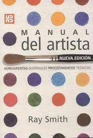 Manual del artista; herramientas, materiales, procedimientos y técnicas