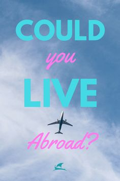 """Could you live abroad? Always dreamed about living abroad? People might say; """"Just go for it, you only live once!"""" But is it really that easy?"""